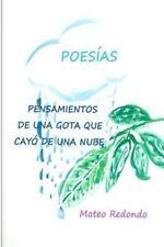Pensamientos de una Gota Que Cayo de una Nube : Poesias by Mateo Calonge...