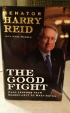 The Good Fight : Hard Lessons from Searchlight to Washington by Mark Warren...