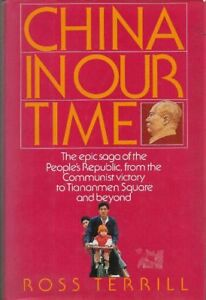 China in Our Time - Ross Terrill