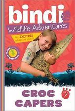 Bindi's Wildlife Adventures: Croc Capers : Bindi Wildlife Adventures 7 by...