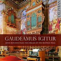 John Kitchen - Gaudeamus Igitur: John Kitchen Plays the Organ of the McEwan Hall