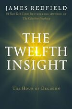 The Twelfth Insight: The Hour of Decision by James Redfield
