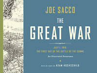 The Great War. July 1, 1916: the First Day of the Battle of the Somme by Sacco,