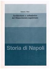 R.Pane ARCH.E URBAN. DEL RINASCIM. NAPOLETANO  estratto storia di NAPOLI vol. IV