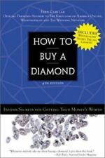 How to Buy a Diamond : Insider Secrets  for Getting Your Money's Worth PB GOOD