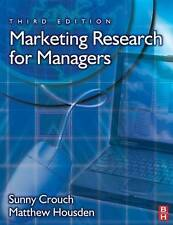 Marketing Research for Managers by Matthew Housden, Sunny Crouch (Paperback, 200