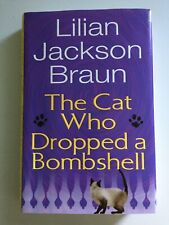 THE CAT WHO DROPPED A BOMBSHELL, Hard Cover, Lillian Jackson Braun, Like New