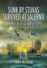 Sunk by Stukas, Survived at Salerno: The Memoirs of Captain Tony McCrum RN, Tony