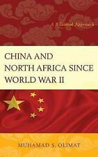 NEW China and North Africa since World War II: A Bilateral Approach