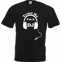 Trust Me, I'm A DJ, Adults Printed T-Shirt
