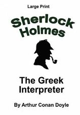 The Greek Interpreter: Sherlock Holmes in Large Print by Doyle, Arthur Conan