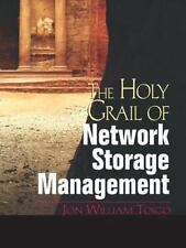 The Holy Grail of Network Storage Management by Jon William Toigo (2003,...