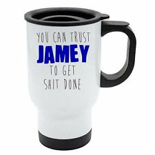 You Can Trust Jamey To Get S--t Done White Travel Reusable Mug - Blue