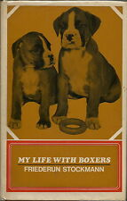 MY LIFE WITH BOXERS BY FRIEDERUN STOCKMANN 1968 1ST EDITION BOXER DOG BOOK