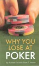 Why You Lose at Poker by Scott T. Harker and Russell Fox (2006, Paperback)