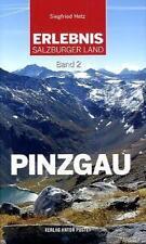Erlebnis Salzburger Land Band 2: Pinzgau von Siegfried Hetz (2011, Taschenbuch)