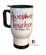 PERSONALISED Travel Thermal Mug 14oz - Teacher Thank you Gift- Awesome Teacher