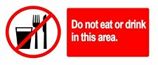 DO NOT EAT OR DRINK IN THIS AREA - Self Adhesive Label 100mm x 148mm 4ct