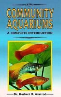 A Complete Introduction to Community Aquariums by Herbert R. Axelrod