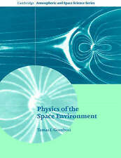 USED (GD) Physics of the Space Environment (Cambridge Atmospheric and Space Scie