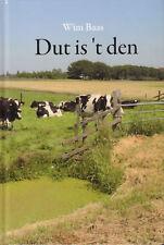 DUT IS 'T DEN (VERHALEN EN ANEKDOTES IN HET WESTFRIES) - Wim Baas