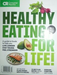 HEALTHY EATING FOR LIFE consumer report GUIDE TO FOOD live longer STAY YOUNG new