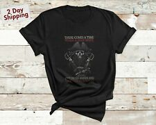 There Comes A Time When A Man Must Spit On His Hands T-Shirt