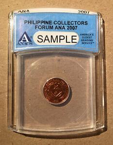 ANA 2007 Philippine Collectors Forum ANACS SAMPLE SLAB w. Coin