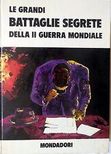 LE GRANDI BATTAGLIE SEGRETE DELLA II GUERRA MONDIALE MONDADORI 1973