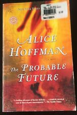 Alice Hoffman The Probable Future 2004 Paperback