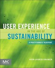 User Experience in the Age of Sustainability: A Practitioner's Blueprint, Kramer