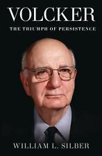 Volcker: The Triumph of Persistence, Silber, William L., New Book