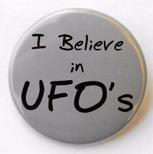 "I BELIEVE IN UFO'S - Button Pinback Badge 1.5"" Aliens Space"