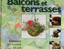 Balcons et terrasses // Comment les fleurir et les aménager // Sue PHILLIPS