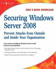Securing Windows Server 2008 : Prevent Attacks from Outside and Inside Your...