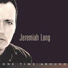 One Time Around by Jeremiah Long (CD, Jan-2004, Jeremiah Long) (48)
