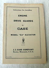 INSTRUCTIONS FOR INSTALLING ENGINE DRIVE GUARDS ON J I CASE MODEL E2 ELEVATOR x