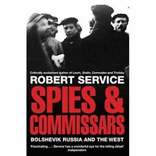 Spies and Commissars: Bolshevik Russia and the West  -  9780330517287