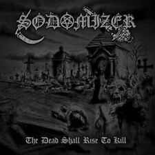 SODOMIZER - CD - The Dead Shall Rise To Kill