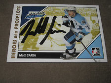 MATT CARIA AUTOGRAPHED 2007-2008 ITG HEROES AND PROSPECTS CARD