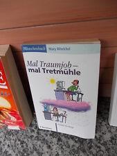 Mal Traumjob - mal Tretmühle, von Mary Whelchel, aus dem R. Brockhaus Verlag