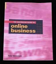The Australian Guide to Online Business by Tony Stevenson 1-74009-485-9 Good Con