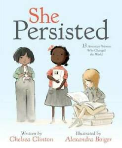 She Persisted: 13 American Women Who Changed the World - Hardcover - GOOD