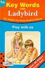 Play With Us (Ladybird Key Words Reading Scheme Book, No. 1a) Ladybird Hardcove