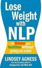 Lose Weight with NLP: Be Thinner and Healthier without Going on a Diet New Book