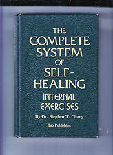 THE COMPLETE SYSTEM OF SELF HEALING-DR S CHANG-1ST/8TH 1991 HB-INTERNAL EXERCISE