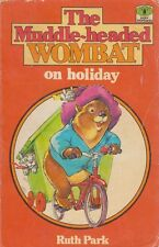 The Muddle-headed Wombat On Holiday; Ruth Park