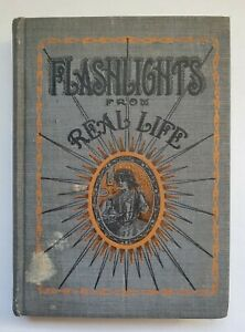 """""""Flashlights From Real Life"""" by John T. Dale 1910 1st Edition"""