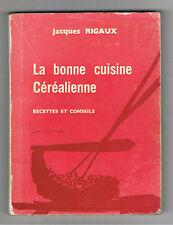 LA BONNE CUISINE CEREALIENNE RECETTES  JACQUES RIGAUX