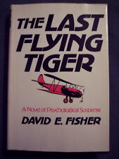 The Last Flying Tiger by David E. Fisher (1976, Book)